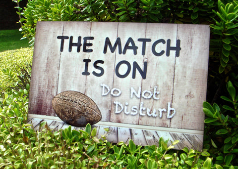 GONE TO RUGBY, Match is On: Personalised Wood Sign