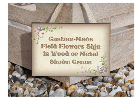 Field Flowers Add Your Own Text Rustic Sign in Wood or Metal