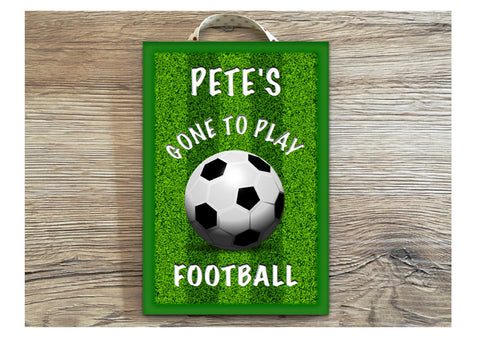 GONE TO PLAY FOOTBALL Personalised Metal or Wood Sign: Green Grass