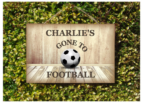 GONE TO FOOTBALL, Match is On or Personalised Wood Sign