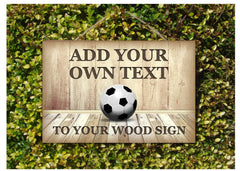 Football Add Own Text to Personalise Wood Sign - Only Online at Honeymellow