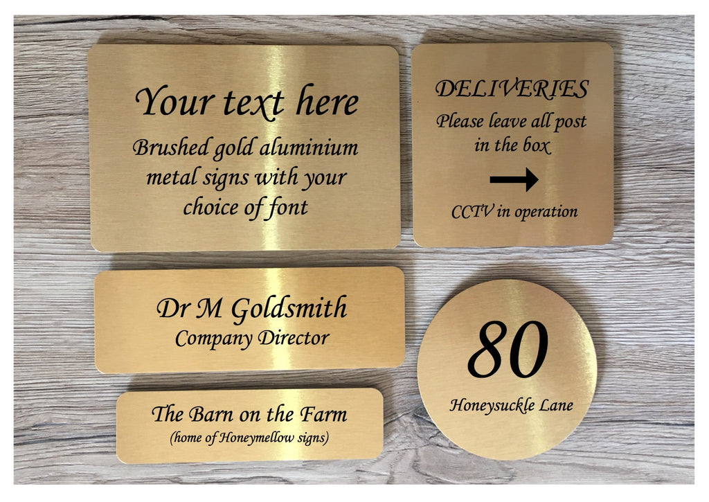 Brushed gold blank signs to personalise.  Add your text to metal plaques at www.honeymellow.com