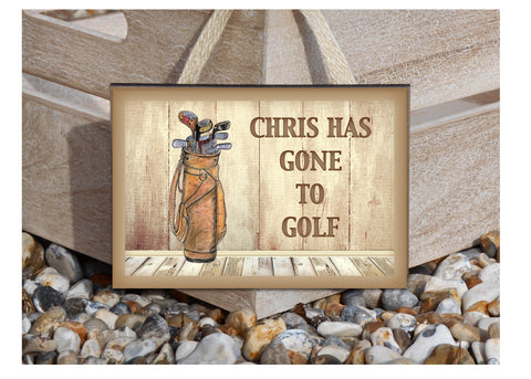 Gone to Play Golf Hanging Metal or Wooden Sign