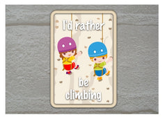I'd Rather Be Climbing Metal Sign from Honeymellow