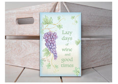 Lazy Days of Wine and Good Times Inspiring Quote Sign plus Own Text Option. Handmade sign at www.honeymellow.com