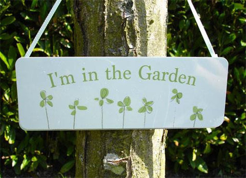 'I'm in the Garden, Summerhouse...' Hanging Sign: Green Plants