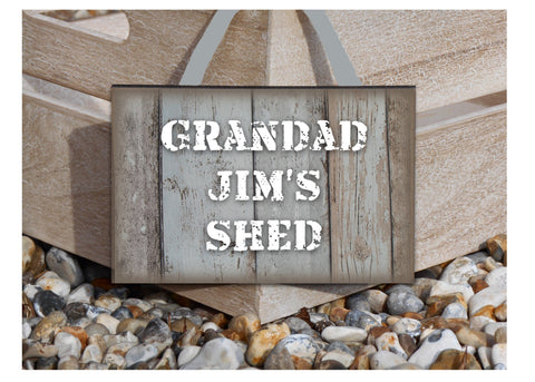 Grandad's Shed or Dad's Shed Rustic Sign: Personalised or Own Text Option