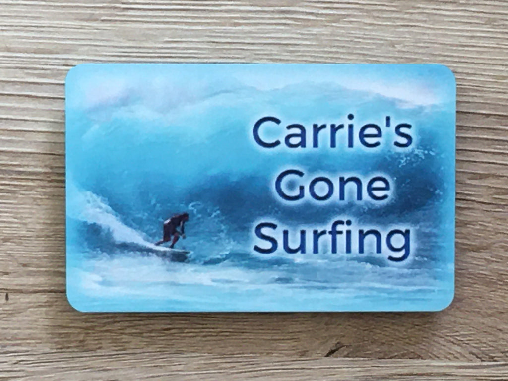 Gone Surfing or Add your own name or text to our personalised, handmade sign at www.honeymellow.com