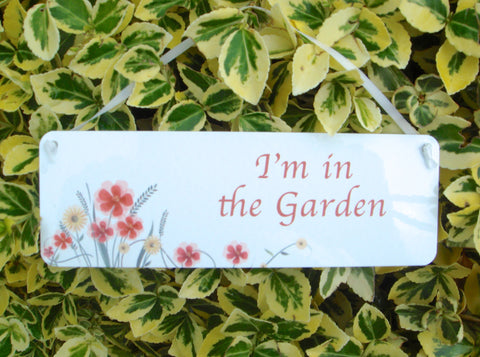 'I'm in the Garden, Summerhouse...' Hanging Sign: Rustic Flowers