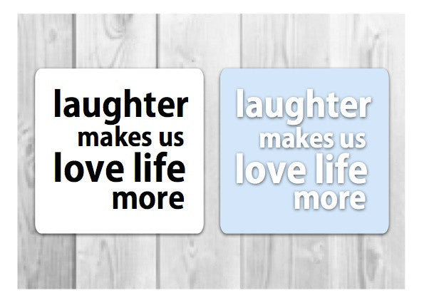 Laughter makes us love life more