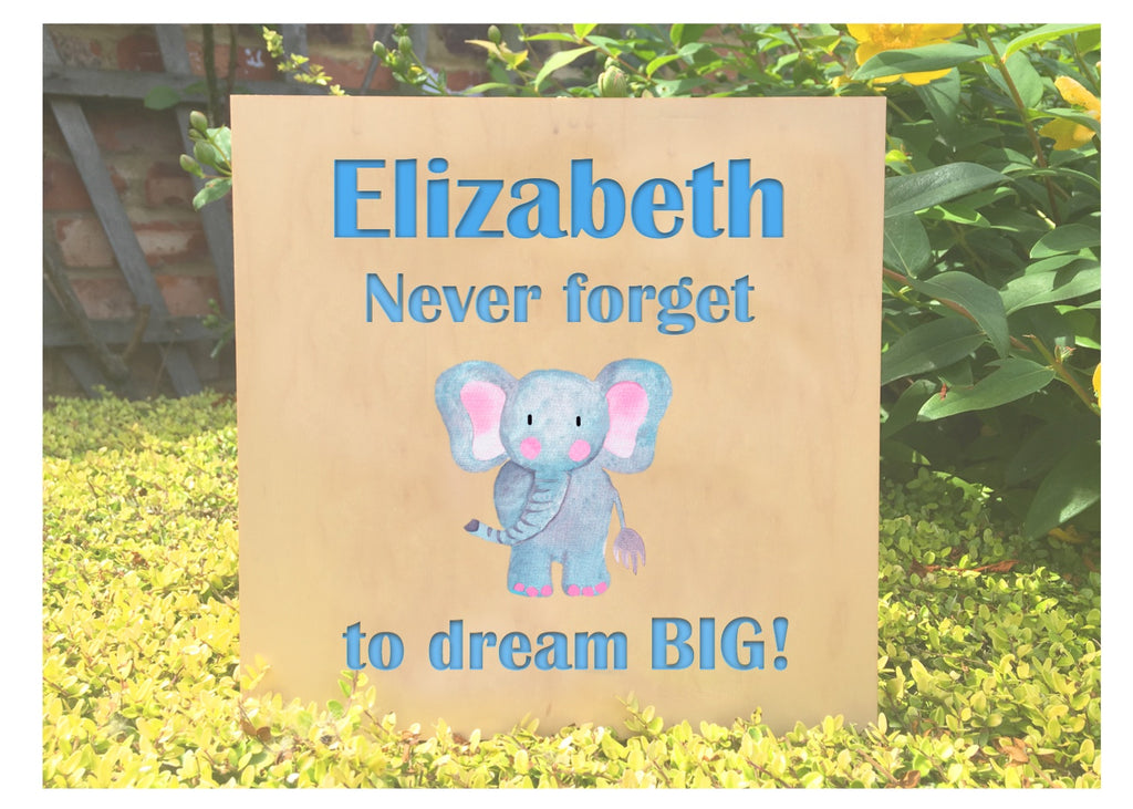 Maple Wood Elephant Quotation Never Forget to Dream Big, Personalised for a unique handmade gift.