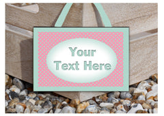 Add your text to our wood or metal mint dot sign.  Handmade at www.honeymellow.com