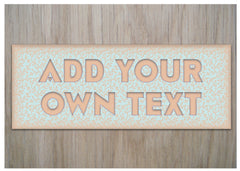 ADD YOUR OWN TEXT TO METAL SIGN AT HONEYMELLOW