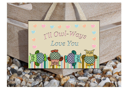 I'LL OWL-WAYS LOVE YOU  Door or Fridge Sign