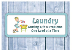 Sorting life's problems one load at a time Laundry Quote Sign