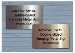 Add your text to double-sided hanging metal sign in brushed silver, gold or white.  Custom-made at honeymellow.com
