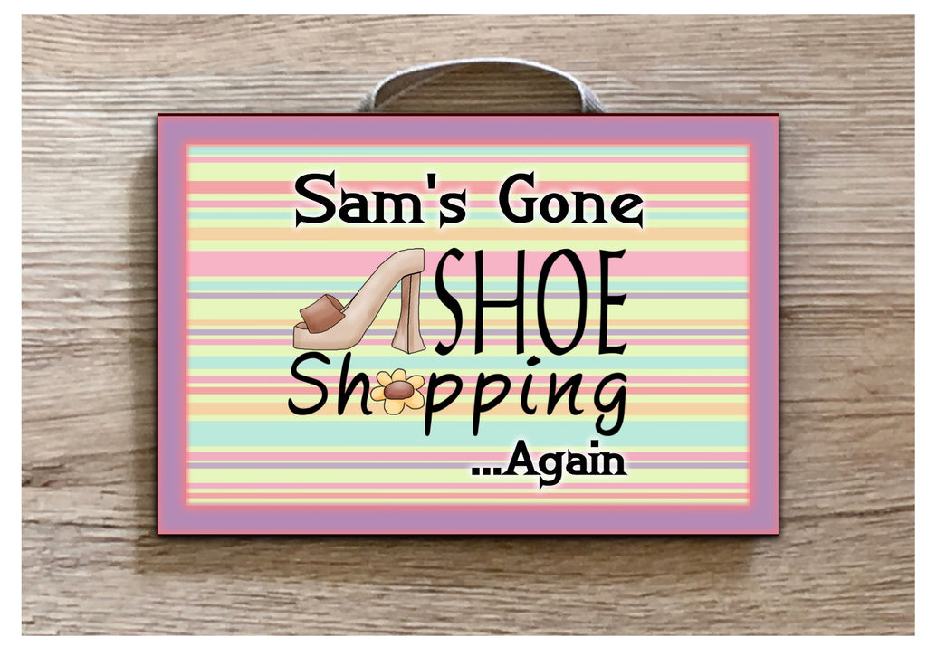 Gone Shoe Shopping Personalised Custom Made Sign: Only online at www.honeymellow.com