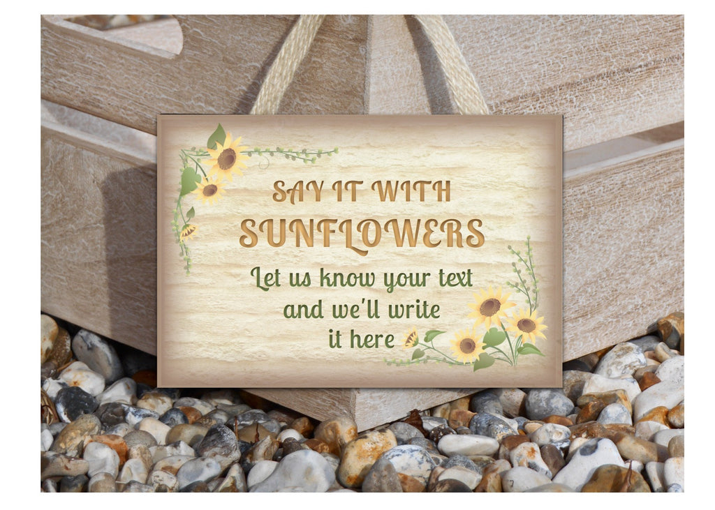 Add Your Own Text to Sunflower Wood or Metal Personalised Sign at www.honeymellow.com