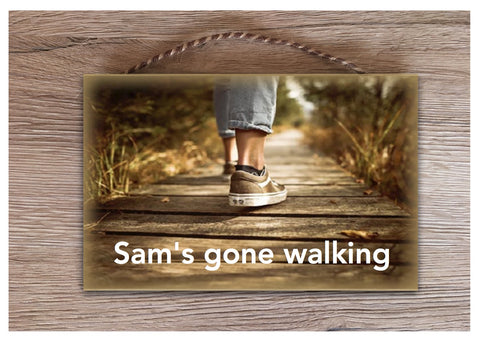Gone Walking Metal or Wooden Personalised Photo Sign