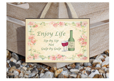 ENJOY LIFE Sip By Sip Not Gulp by Gulp' Rustic Metal or Wood Sign