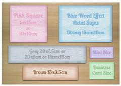 Add your text to blank  rustic wood effect coloured metal signs at www.honeymellow.com