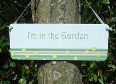 I'm in the Garden Hanging Sign at Honeymellow