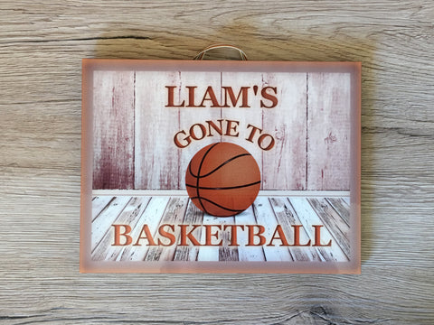 Gone to Basketball Metal or Wooden Personalised Sign