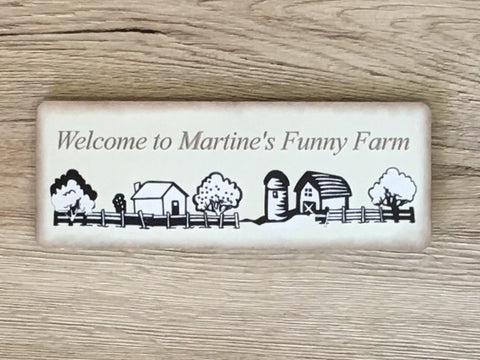 Welcome to the Funny Farm House Sign