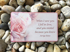 Romantic Rose Quote When I saw you I fell in love and you smiled at me because you knew.  Handmade at www.honeymellow.com