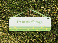 'I'm in the Garden, Summerhouse, Garage...' Hanging Dot Sign