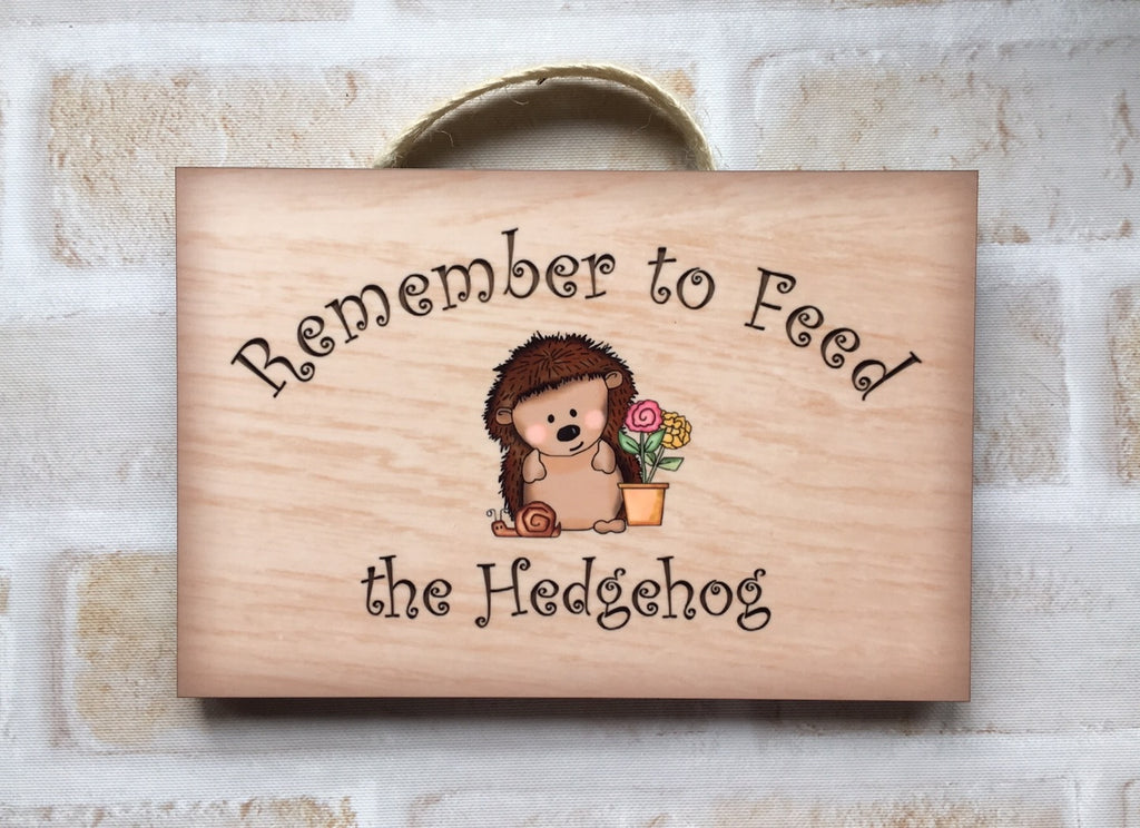 Remember to Feed the Hedgehog Metal or Wooden Sign