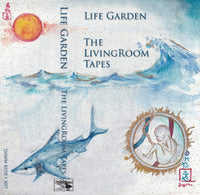 Life Garden - The LivingRoom Tapes (CS90)