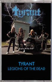 Tyrant - Legions Of The Dead (Cassette)