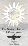 The Sixteen Gathas of Zarathustra