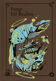 Fungi of the Far Realms (Hardcover)