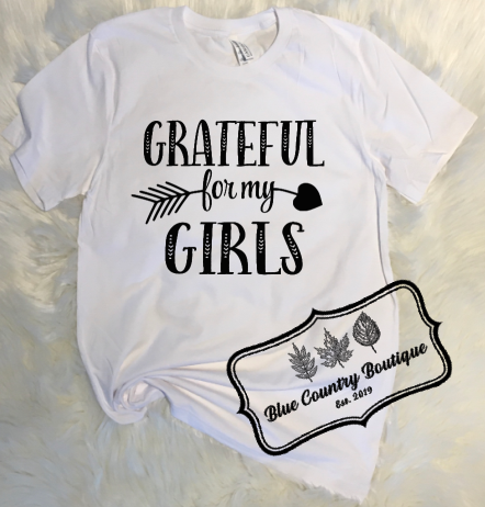 Grateful For My Girls - Blue Country Boutique