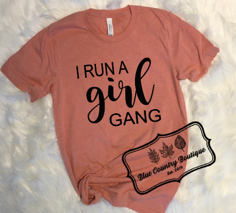 I Run A Girl Gang-Blue Country Boutique