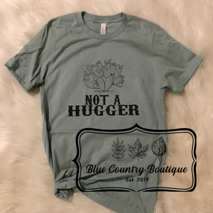 Not A Hugger- Blue Country Boutique