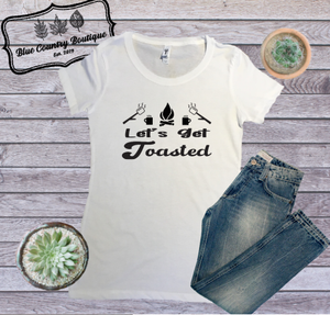 Let's Get Toasted-Blue Country Boutique