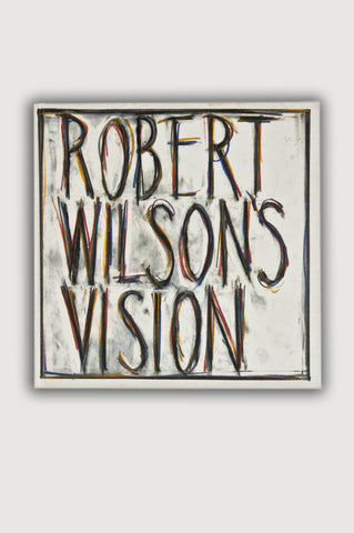 Robert Wilson's Vision <br /> by Trevor Fairbrother
