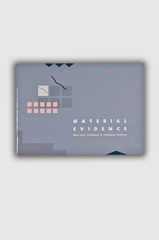 Material Evidence: New Color Techniques in <br/>Handmade Furniture <br/> Edited by Katherine Chambers