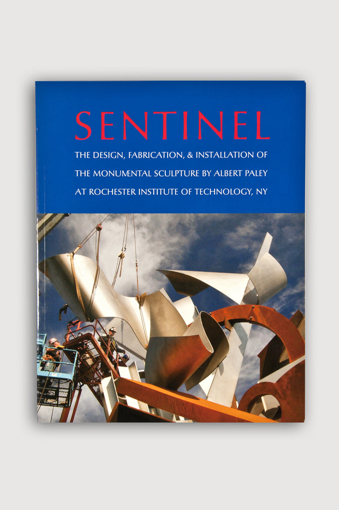 Sentinel: Sculpture by Albert Paley written by James Yarrington