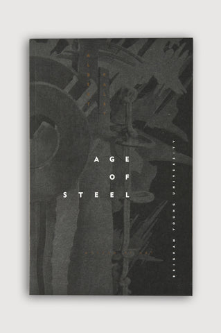 Age of Steel <br/> Edited by Herman du Toit