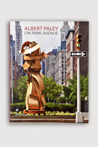 Albert Paley On Park Avenue <br/> Edited by Paolo Gribaudo