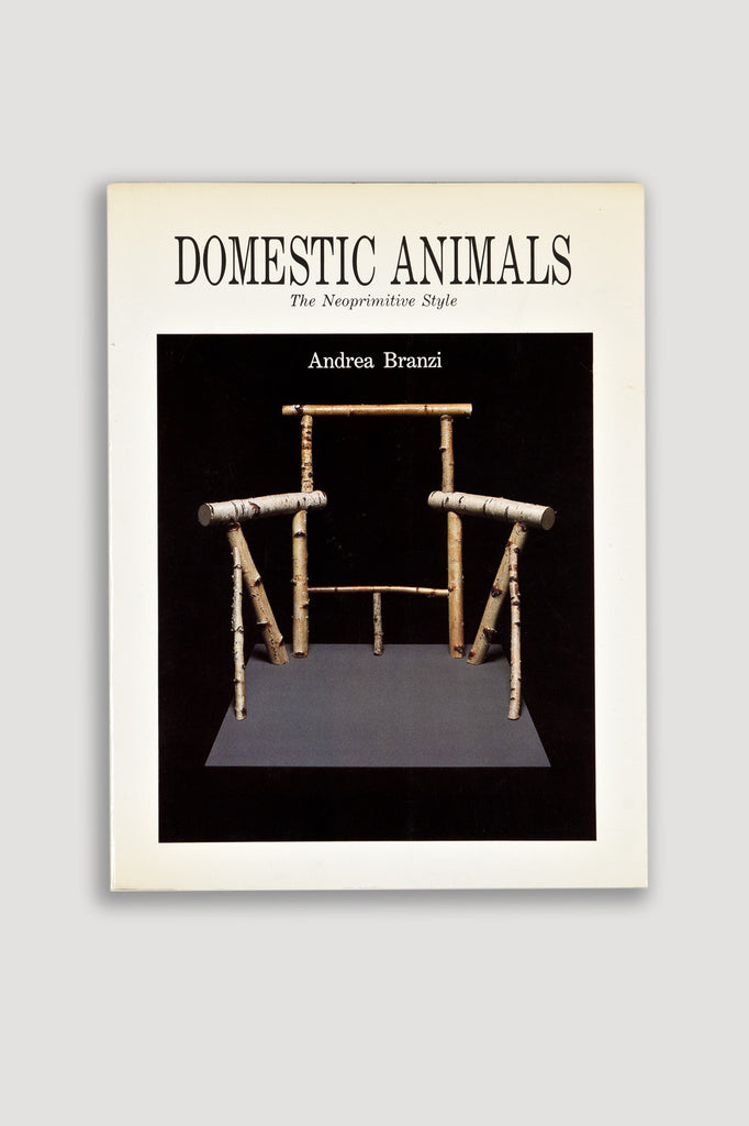 Domestic Animals: The Neoprimitive Style by Andrea Branzi sold by the modern archive