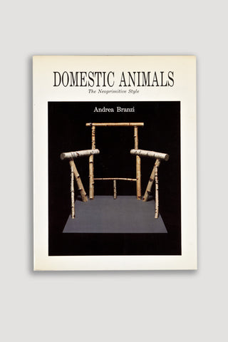 Domestic Animals <br/> The Neoprimitive Style </br> by Andrea Branzi