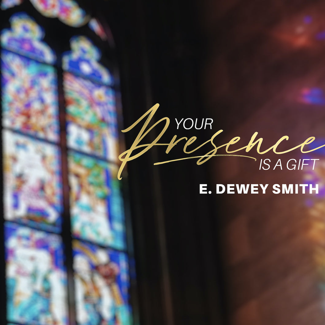 Your Presence Is A Gift [MST]