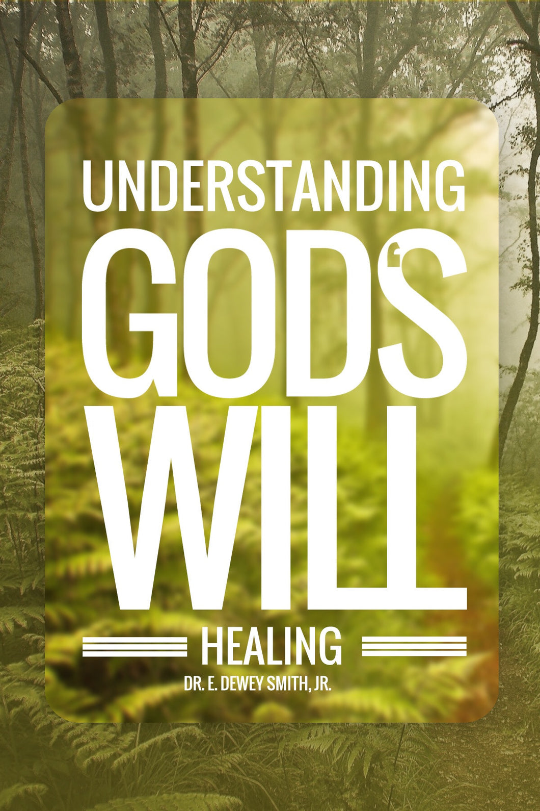 Understanding God's Will - Healing
