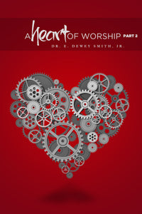 A Heart of Worship | Part 2