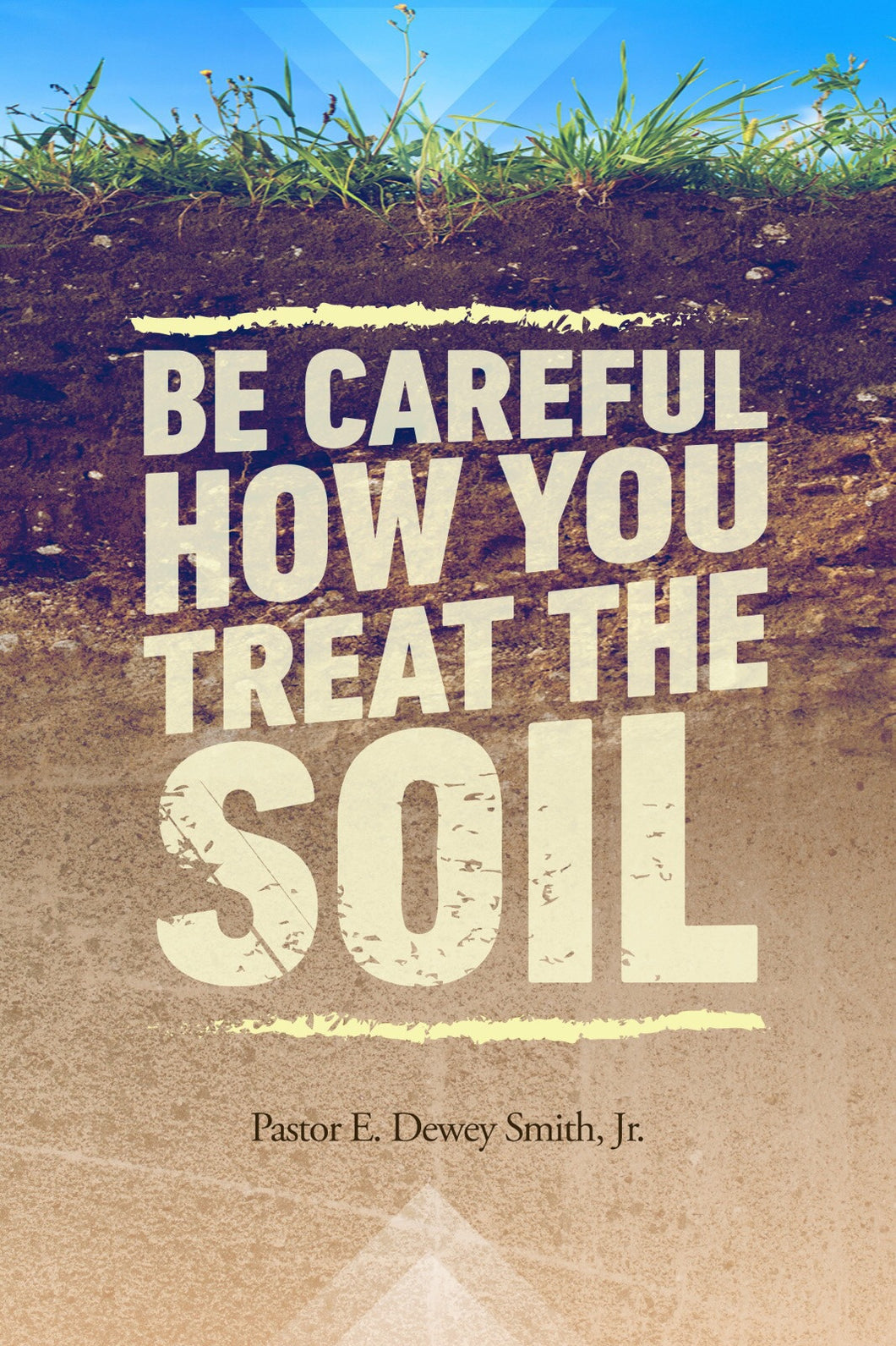 Be Careful How You Treat the Soil